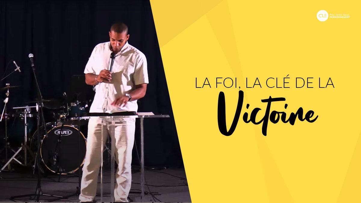 La foi, la clé de la victoire