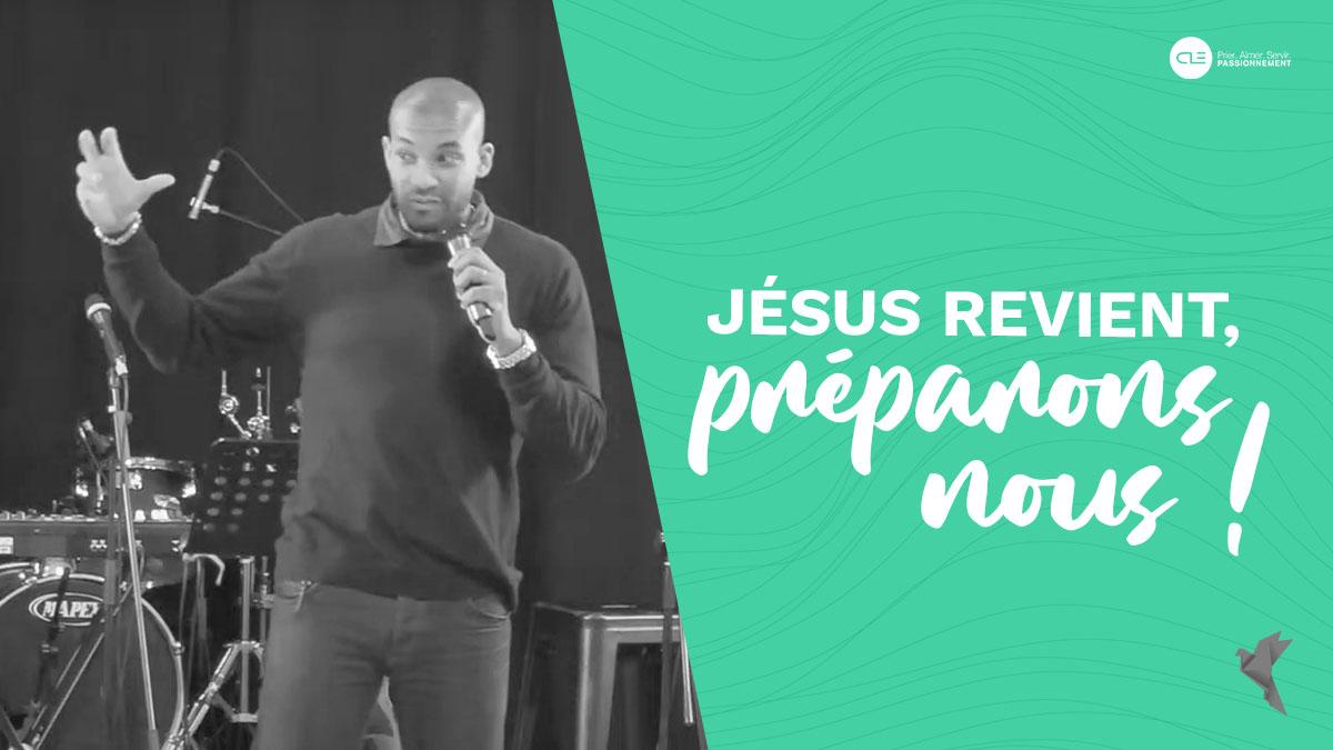 Jesus revient, préparons-nous !
