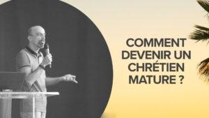 Message de Nicolat Marlot sur le chrétien mature